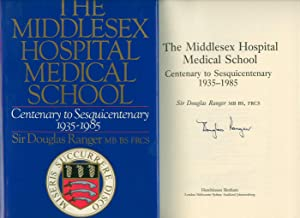 The Middlesex Hospital Medical School; Centenary to: Sir Douglas Ranger