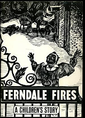 Ferndale Fires; A Children's Story: Searle, Chris [Illustrations