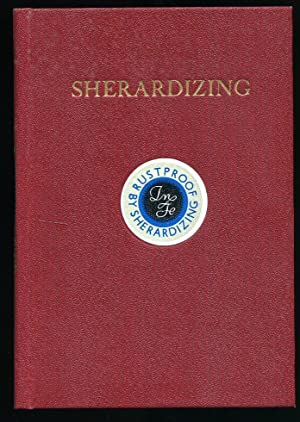 Sherardizing; A Text Book for Architects and: by 'Metallurgist'