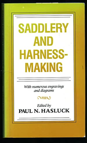 Saddlery and Harness Making: Hasluck, Paul N.
