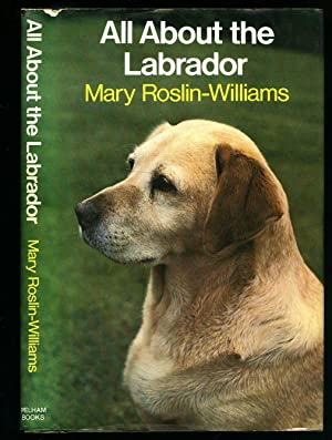 All About the Labrador: Roslin-Williams, Mary