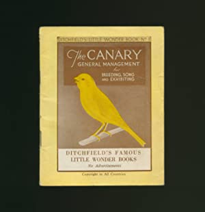 The Canary; General Management for Breeding, Song: Ditchfield British Books