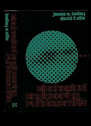 Biochemical Engineering Fundamentals: Bailey, James E.