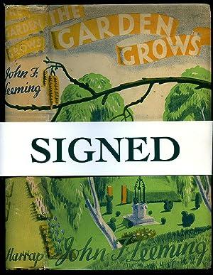 The Garden Grows [Signed]: Leeming, John F.