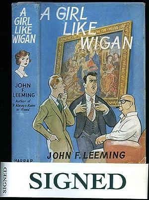 A Girl Like Wigan [Signed]: Leeming, John F.