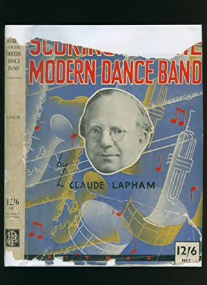 Scoring for the Modern Dance Band: Lapham, Claude