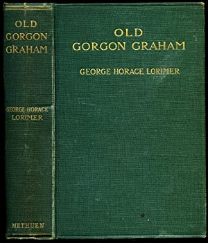 Old Gorgon Graham; More Letters From a: Lorimer, George Horace