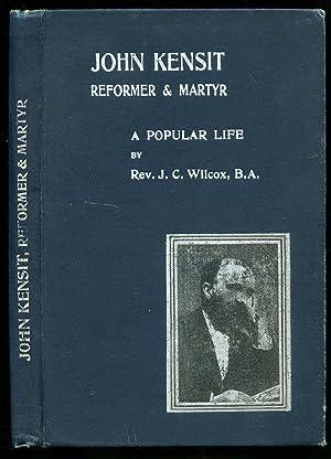John Kensit Reformer and Martyr; A Popular: Wilcox, Reverend J.