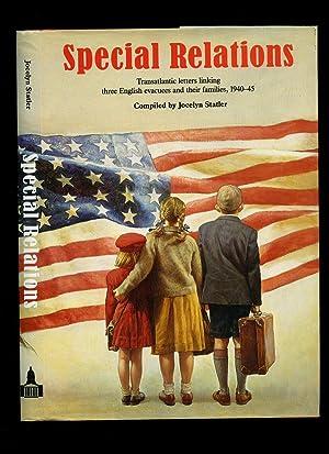 Special Relations; Transatlantic Letters Linking Three English: Statler, Jocelyn
