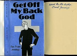 Get Off My Back God [Signed]: Jennings, Rev. Frank