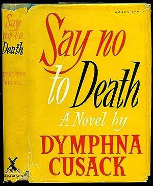 Say No To Death: Cusack, Dymphna [Jacket