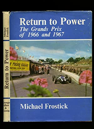 Return to Power; The Grands Prix of: Frostick, Michael