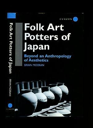 Folk Art Potters of Japan: Beyond an: Moeran, Brian