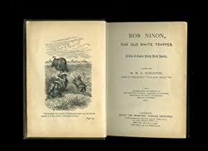 Rob Nixon, The Old White Trapper; A: Kingston, W. H.