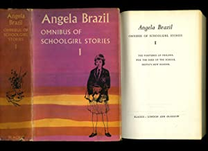 Omnibus of Schoolgirl Stories No. 1; The: Brazil, Angela [1868-1947]