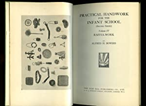 Practical Handwork For The Infant School (Second: Bowers, Alfred H.