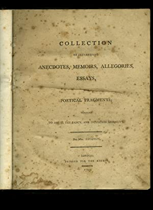 A collection of interesting anecdotes, memoirs, allegories,: Addison, Mr. [pseudonym]