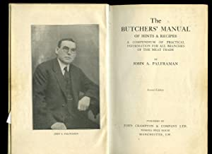 The Butchers Manual of Hints and Recipes: A Compendium of Practical Information for all Branches of...