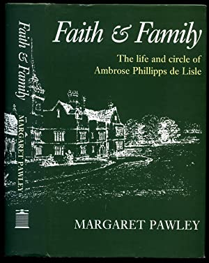 Faith & Family; The Life and Circle: Pawley, Margaret [Ambrose