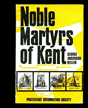 Noble Martyrs of Kent: Miller, G. Anderson