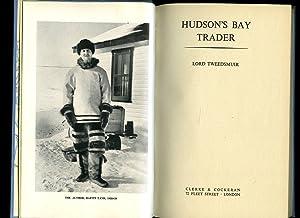 Hudson's Bay Trader: Lord Tweedsmuir [John