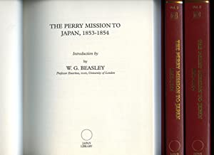 The Perry Mission to Japan, 1853-1854 Volumes: Beasley, W. G.
