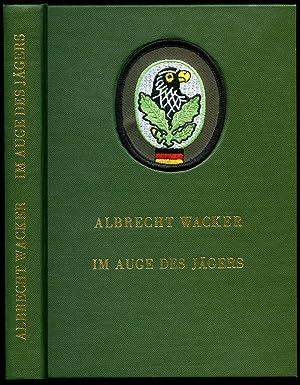 Im Auge des Jägers; Der Wehrmachts-Scharfschütze Franz: Wacker, Albrecht [Franz