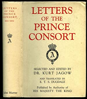 Letters Of The Prince Consort 1831-1861: Jagow, Dr. Kurt