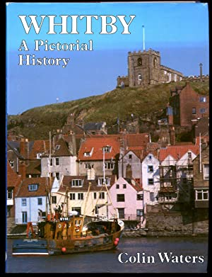 Whitby; A Pictorial History: Waters, Colin