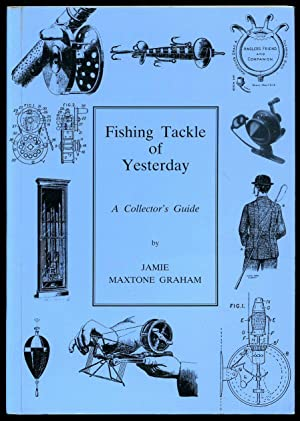 Fishing Tackle of Yesterday; A Collector's Guide: Graham, Jamie Maxtone