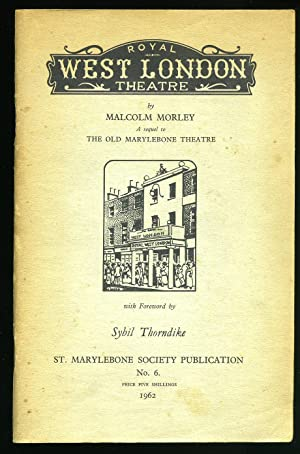 The Royal West London Theatre; A Sequel: Morley, Malcolm [Foreword