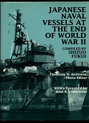 Japanese Naval Vessels at The End of: Fukui, Shizuo [Compiled