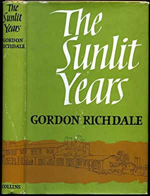 The Sunlit Years: Richdale, Gordon [Foreword