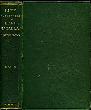The Life and Letters of Lord Macaulay: Trevelyan, George Otto