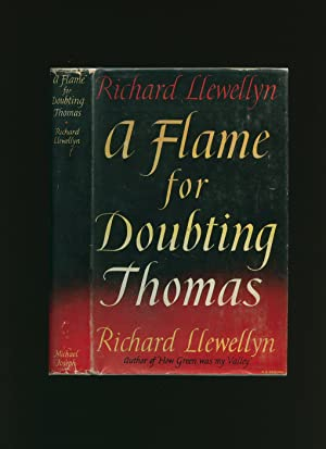 A Flame for Doubting Thomas: Llewellyn, Richard [1906-1983]