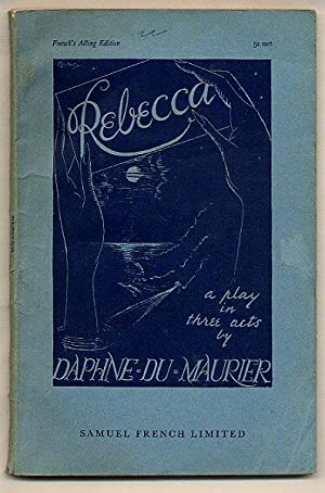 Rebecca; A Play in Three Acts [French's: Du Maurier, Daphne
