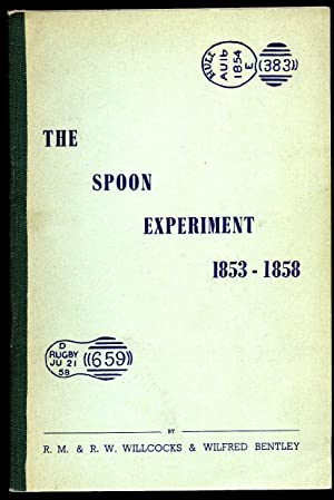 The Spoon Experiment 1853 - 1858: R. M. Willcocks,