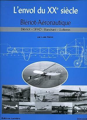 L'envol du XX siècle - Blériot-Aéronautique; Blériot,: Bleriot, Louis