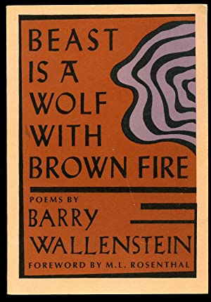Beast Is A Wolf With Brown Fire: Wallenstein, Barry [Foreword