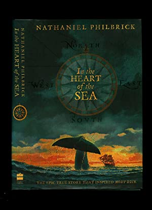In the Heart of the Sea; The: Philbrick, Nathaniel [Jacket