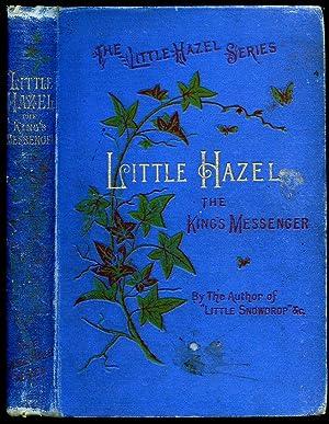 Little Hazel, The King's Messenger: Matilda Horsburgh]
