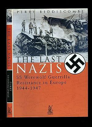 The Last Nazis; SS Werewolf Guerilla Resistance: Biddiscombe, Perry [Adolf