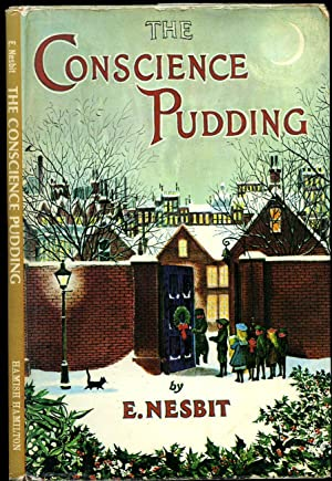 The Conscience Pudding: Nesbit, E. [1858-1924]