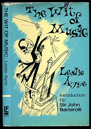 The Wit of Music: Ayre, Leslie [Introduction