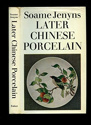 Later Chinese Porcelain; The Ching Dynasty 1644-1912: Jenyns, Soame