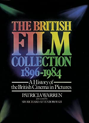 The British Film Collection 1896-1984; A History: Warren, Patricia [Foreword