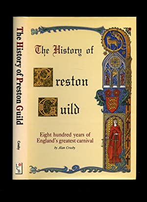 The History of Preston Guild; Eight Hundred: Crosby, Alan