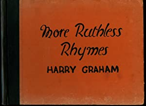 More Ruthless Rhymes for Heartless Homes: Graham, Harry [Illustrated