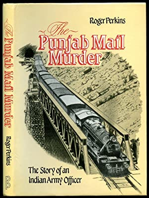 The Punjab Mail Murder: The Story of: Perkins, Roger [Foreword