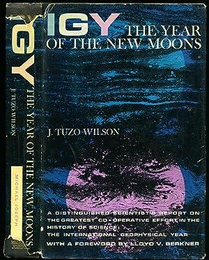 I.G.Y. The Year of the New Moons: Wilson, J. Tuzo